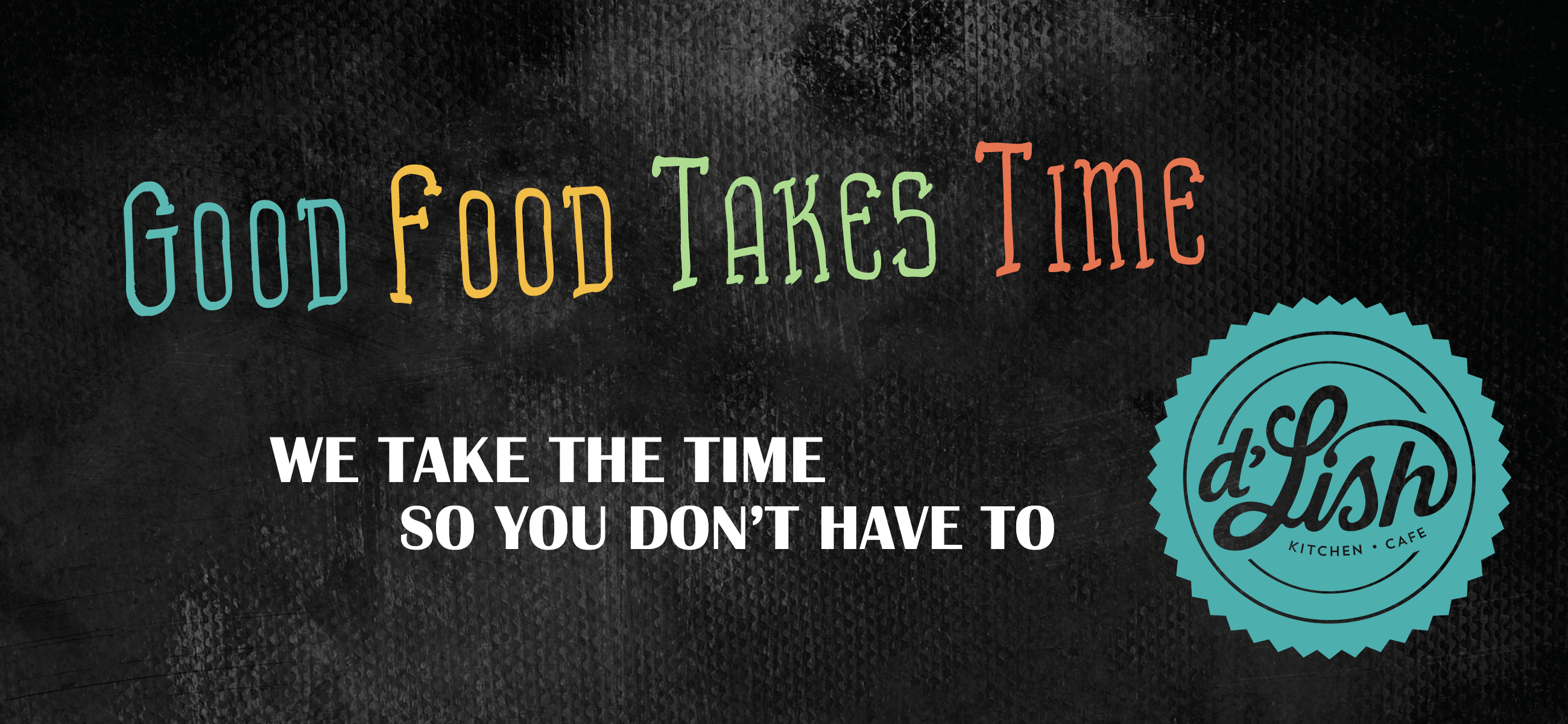Good Food Takes Time